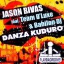 Jason Rivas, Team D'luxe, Babilon DJ - Danza Kuduro (Club Mix)