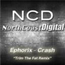Ephorix - Crash (Trim The Fat Remix)