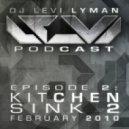 Levi Lyman - Episode 2: Kitchen Sink Mix 2 (February 2010)