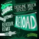Deekline, Ed Solo, Million Dan - Reload (Revolvr Remix)