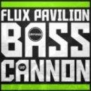 (Pirlo Repaam!) - Flux Pavillion - Bass Cannon (Dubnium Remix)
