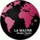 Sergio Pardo - La Madre (Original Mix)