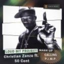 Loud Bit Project - Christian Zanzu ft. 50 Cent - Calling P.I.M.P. ( Mash Up)