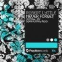 Robert Lyttle - Never Forget (Original Mix)