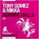 Tony Gomez & Mikka - Running Balls (Ibiza Terasse Mix)