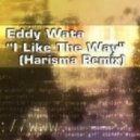 Eddy Wata - I Like The Way (Harisma Remix)