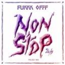 Fukkk Offf - 24/7 NonStop (Modek Remix)