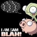 I Am Sam - Blah (Chris Arnott Remix)