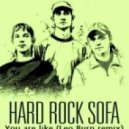 Hard Rock Sofa - You are like (Leo Burn remix)