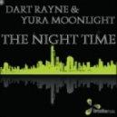 Dart Rayne & Yura Moonlight - The Night Time (Original)