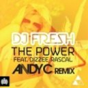 DJ Fresh - The Power (feat  Dizzee Rascal - Andy C Remix)