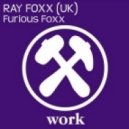Ray Foxx - Furious Foxx (Original Mix)