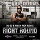 Flo Rida - Right Round (DJ Ed & DJ Nicky Rich Remix)