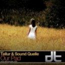 Tellur & Sound Quelle - Our Pad (Original Mix)