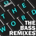 WIDEBOYS - The Word (Crissy Criss Drumstep mix)