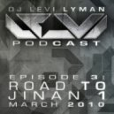 Levi Lyman - Episode 3: The Road To Jinan Part 1 (March 2010)