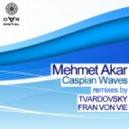 Mehmet Akar - Caspian Waves (Tvardovsky Remix)