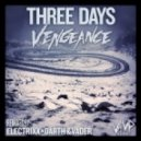 Vengeance - Three Days (Electrixx Remix)