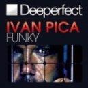 Ivan Pica - Funky (Original Mix)