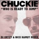 Chuckie - Who Is Ready To Jump (Nico Hamuy & Ortzy Remix)