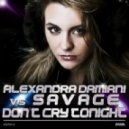 Alexandra Damiani & Savage - Don\'t Cry Tonight (KlubbDropz! feat. AlexKea Remix)