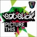 Sgt Slick - Picture This (Original Mix)