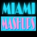 MIAMI MASHUPS - Lolas Bootleg