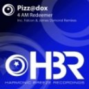 Pizz@dox - 4 AM Redeemer (James Dymond Remix)