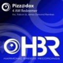 Pizz@dox - 4 AM Redeemer (Falcon Remix)