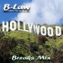 B-Law - Hollywod (breaks mix)