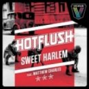 Hotflush, Matthew Charles - Sweet Harlem (Original Mix)