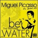 Miguel Picasso - Be Water