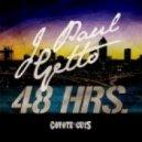 J Paul Getto - 48 Hours (Original Mix)