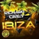 Richard Grey - Ibiza (Original Mix)