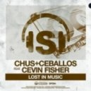 Chus & Ceballos ft. Cevin Fischer - Lost In Music (Chus & Ceballos Iberican Mix)