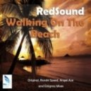 RedSound - Walking On The Beach (Angel Ace Remix)