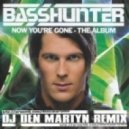 Basshunter - Now Youre Gone (Den Martyn Remix)