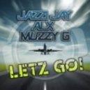 Alx, Jazzi Jay, MuzzyG - Letz Go (Die Hoerer Remix)