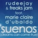 Rudeejay & Freaks Jam feat. Marie Claire & D'Ubaldo - Suenos (Dreams Can Come True) (Paolo Ortelli v Degree Remix)
