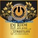 DJ Ride Ft. Ava June - Streetlife (Terry Lex Re Edit)