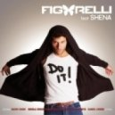 Figarelli feat. Shena - Do It (Extended Mix)