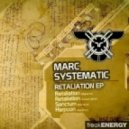Marc Systematic - Retaliation (D-Quattro Remix)