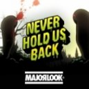 Major Look - Never Hold Us Back (Radio Edit)