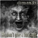 Dimas3x - We Don't Give A Fuck