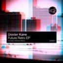 Dexter Kane  - Speak & Spell (Original Mix)