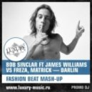 Bob Sinclar ft James Williams vs Freza, Matrick - Darlin