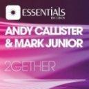 Andy Callister & Mark Junior - 2gether (Original Mix)