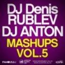 Dj Denis Rublev & Dj Anton - Hung Up (MASHUP)