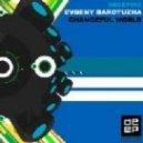 Evgeny Bardyuzha - Changeful World (Original Mix)