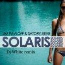 Jim Pavloff & Satory Seine  - Solaris (Dj White remix)